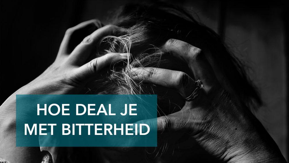 Hoe Deal Je Met Bitterheid