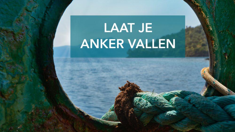 Laat Je Anker Vallen